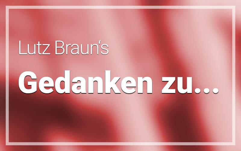 https://www.lutzbraun.com/wp-content/uploads/2019/10/lb_gedanken-zu.jpg